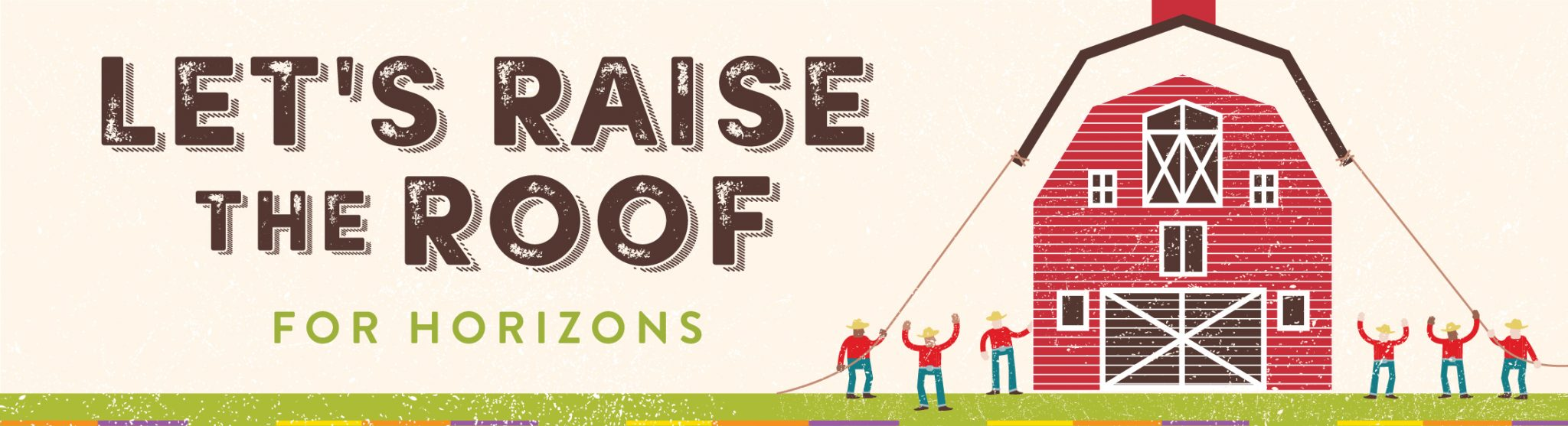 Let's Raise the Roof for Horizons banner